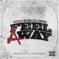 Feel a Way (feat. Jim Jones, Don Q & Papoose) - Single - PHRESHER mp3 download