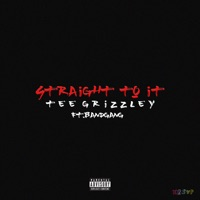 Straight To It (feat. Band Gang) - Single - Tee Grizzley mp3 download