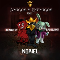 Amigos y Enemigos (Remix) [feat. Bad Bunny & Almighty] - Single - Noriel mp3 download