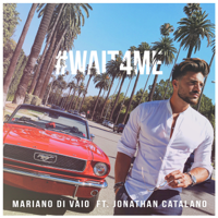 Wait for Me (feat. Jonathan Catalano) Mariano Di Vaio