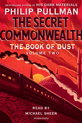 The Book of Dust: The Secret Commonwealth (Book of Dust, Volume 2) (Unabridged) - Philip Pullman