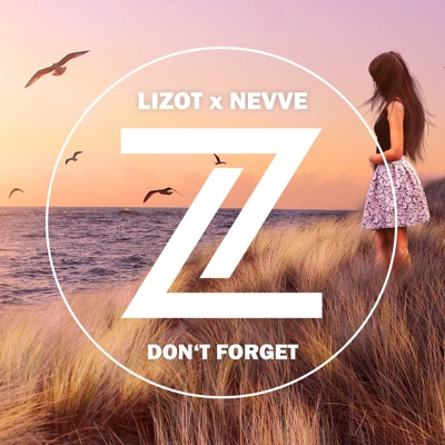 Don't Forget - LIZOT & Nevve mp3 download