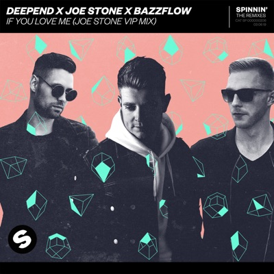 If You Love Me (Joe Stone VIP Mix) - Deepend, Joe Stone & BAZZFLOW mp3 download