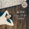 Ben Platt - Sing To Me Instead (Deluxe)