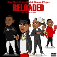 Reloaded (feat. Project Pat & Stunna 4 Vegas) - Single - King Pin mp3 download