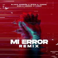Mi Error (Remix) [feat. Lunay] - Single - Eladio Carrión, Zion & Lennox & Wisin & Yandel mp3 download