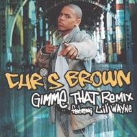 Gimme That (Lex Barkey & DJ Dime Remix) [feat. Lil Wayne] - Single - Chris Brown mp3 download