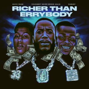 Richer Than Errybody (feat. YoungBoy Never Broke Again & DaBaby) - Richer Than Errybody (feat. YoungBoy Never Broke Again & DaBaby) mp3 download