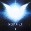 Free Download Neutrino Upload Your Soul Mp3