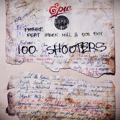 100 Shooters (feat. Meek Mill & Doe Boy)-100 Shooters (feat. Meek Mill & Doe Boy) - Single - Future mp3 download