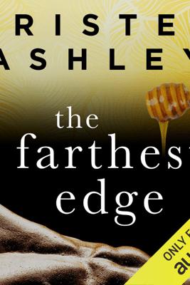 The Farthest Edge (Unabridged) - Kristen Ashley