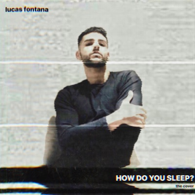 How Do You Sleep? (The Cover) - Lucas Fontana mp3 download