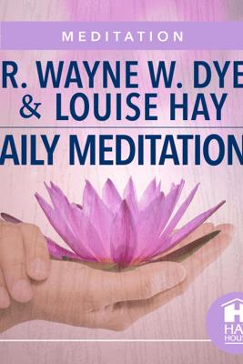 Daily Meditations (Original Recording) - Dr. Wayne W. Dyer & Louise Hay