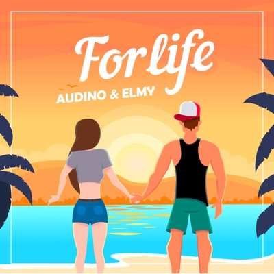 For Life - Audino & ELMY mp3 download
