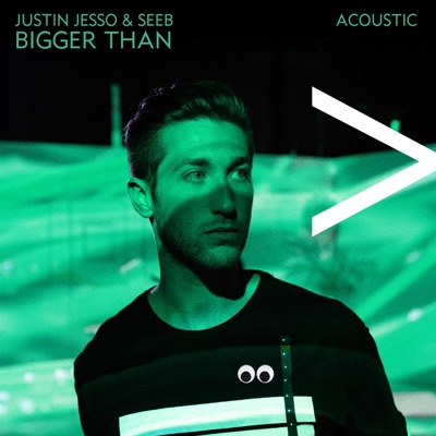 Bigger Than (Acoustic) - Justin Jesso & Seeb mp3 download