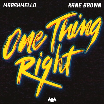 One Thing Right-One Thing Right - Single - Marshmello & Kane Brown mp3 download