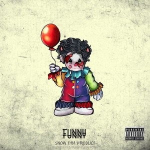 Snow Tha Product - Funny