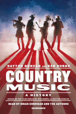 Country Music: A History (Unabridged) - Dayton Duncan & Ken Burns
