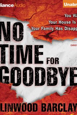 No Time for Goodbye (Unabridged) - Linwood Barclay