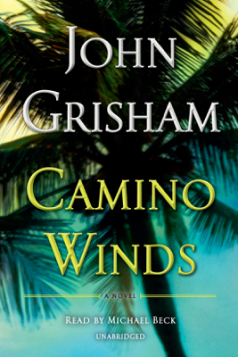 Camino Winds (Unabridged) - John Grisham
