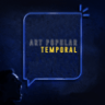 Art Popular - Temporal - Single