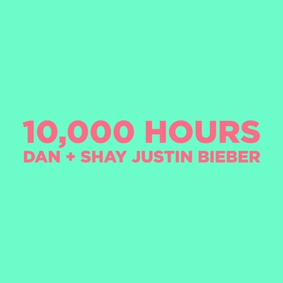 10,000 Hours-10,000 Hours - Single - Dan + Shay & Justin Bieber mp3 download