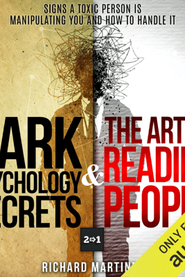 Dark Psychology Secrets & The Art of Reading People: 2 in 1: Signs a Toxic Person Is Manipulating You and How to Handle It  (Unabridged) - Richard Martinez