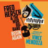 Fred Hersch, Vince Mendoza & WDR Big Band - Begin Again  artwork