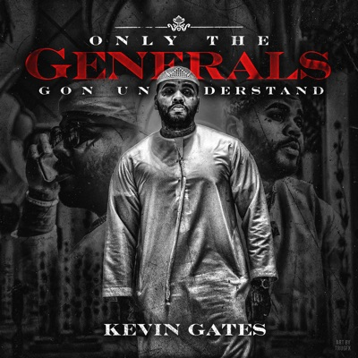 Big Gangsta-Only the Generals Gon Understand - EP - Kevin Gates mp3 download