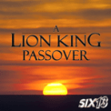 Free Download Six13 A Lion King Passover Mp3