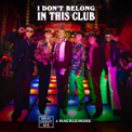 Free Download Why Don't We & Macklemore I Don't Belong in This Club Mp3