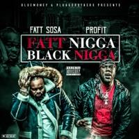 Fatt N***a Black N***a - Fatt Sosa & Pure Profit mp3 download