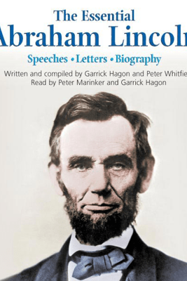 The Essential Abraham Lincoln - Garrick Hagon & Peter Whitfield