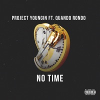 No Time (feat. Quando Rondo) - Single - Project Youngin mp3 download