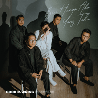 Biar Hanya Aku Yang Tahu - Single - Good Morning Everyone