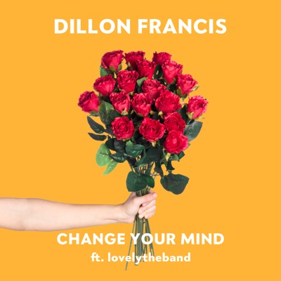 Change Your Mind - Dillon Francis Feat. Lovelytheband mp3 download