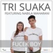 download lagu Tri Suaka Fucek Boy (feat. Nabila Maharani)