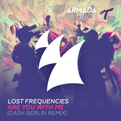 Are You With Me (Dash Berlin Radio Edit) - Lost Frequencies mp3 download