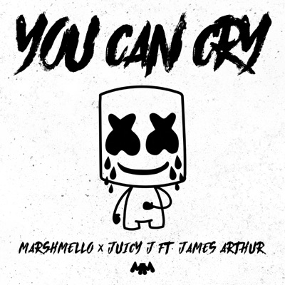 You Can Cry - Marshmello Feat. Juicy J & James Arthur mp3 download