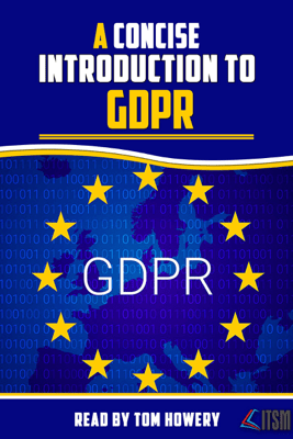 A Concise Introduction to GDPR (Unabridged) - ITSM Press