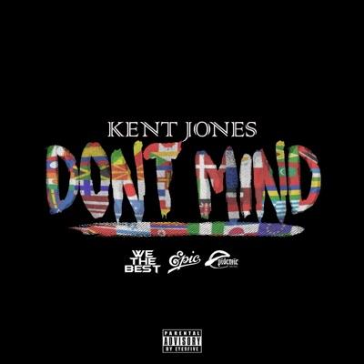 Don't Mind - Kent Jones mp3 download