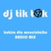 DJ Tik Tok - Kukira Dia Mencintaiku (Radio Mix)width=