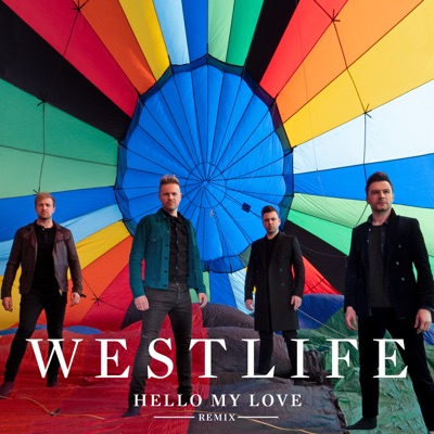 Hello My Love (John Gibbons Remix) - Westlife mp3 download