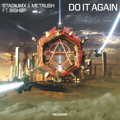 Do It Again - Stadiumx & Metrush Feat. BISHØP mp3 download