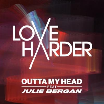 Outta My Head - Love Harder Feat. Julie Bergan mp3 download