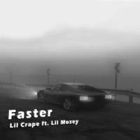 Faster (feat. Lil Mosey) - Single - Lil Crape mp3 download