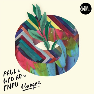 Changes - Faul & Wad Ad & PNAU mp3 download