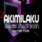 DJ Tik Tok - Akimilaku Slow Remix Viral Akimilakuo Lo Anjay Slowwidth=