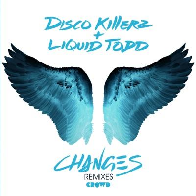 Changes (LA Riots Remix) - Disco Killerz & Liquid Todd mp3 download