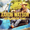 Aaron Watson - Real Good Time  artwork